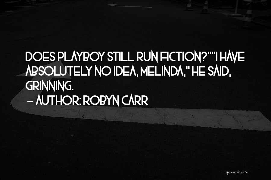 Funny Fiction Quotes By Robyn Carr
