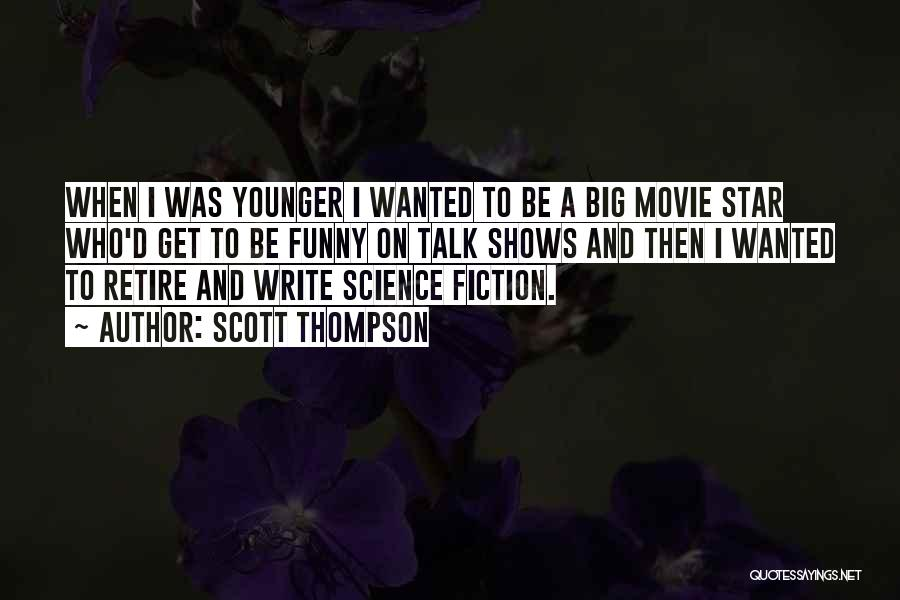 Funny Fiction Quotes By Scott Thompson