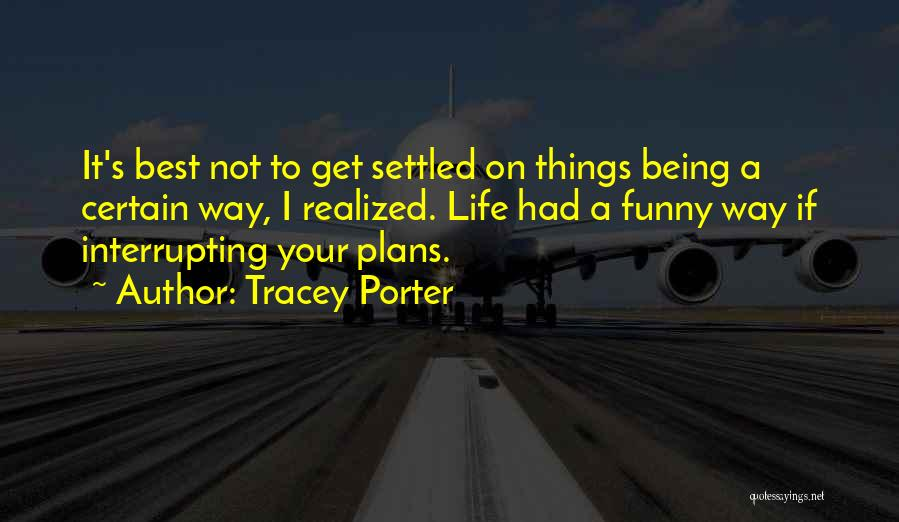 Funny Fiction Quotes By Tracey Porter