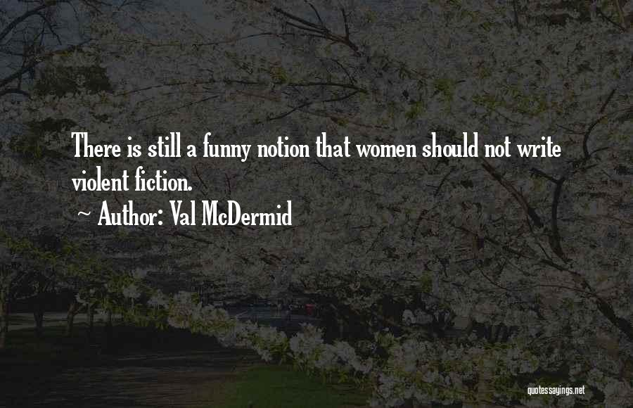 Funny Fiction Quotes By Val McDermid