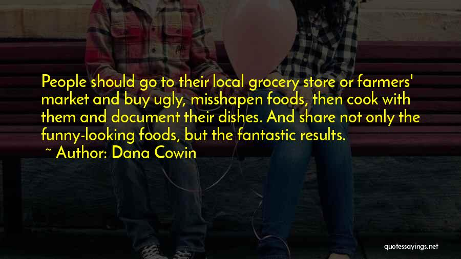 Funny Foods Quotes By Dana Cowin