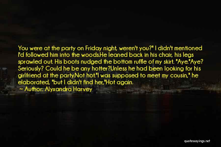 Funny Friday Quotes By Alyxandra Harvey