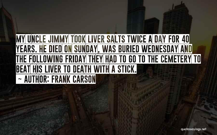 Funny Friday Quotes By Frank Carson