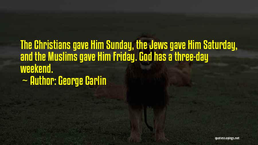Funny Friday Quotes By George Carlin