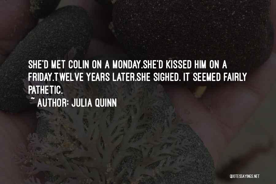 Funny Friday Quotes By Julia Quinn