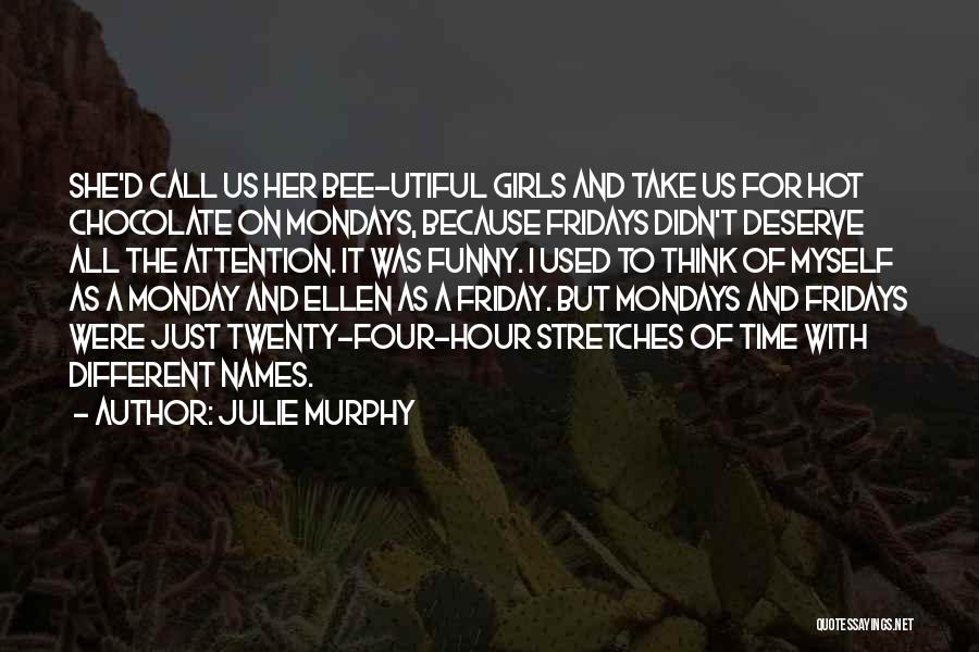 Funny Friday Quotes By Julie Murphy