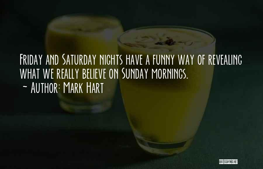 Funny Friday Quotes By Mark Hart