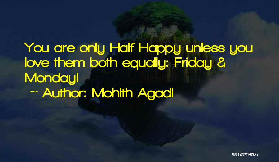 Funny Friday Quotes By Mohith Agadi