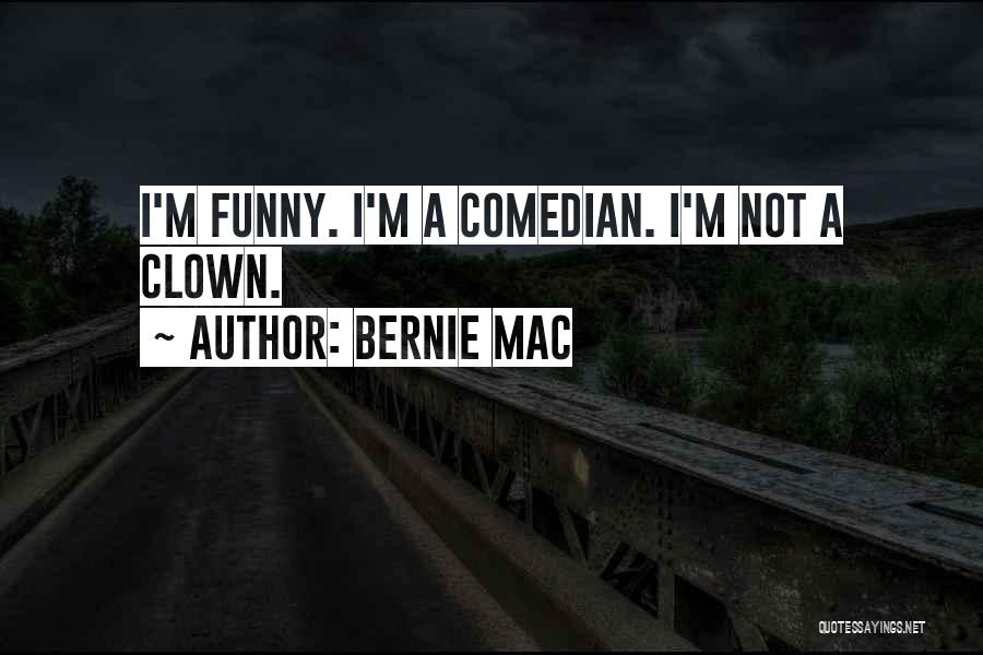 Funny Funny Quotes By Bernie Mac