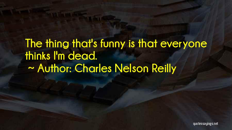 Funny Funny Quotes By Charles Nelson Reilly