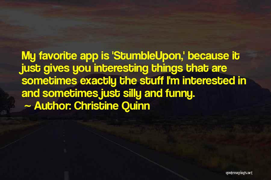 Funny Funny Quotes By Christine Quinn