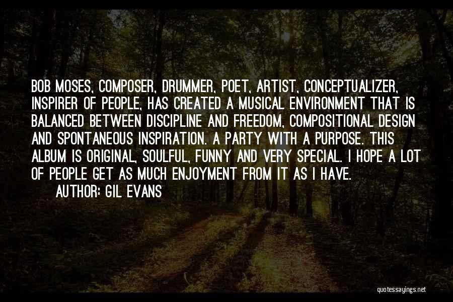 Funny Funny Quotes By Gil Evans