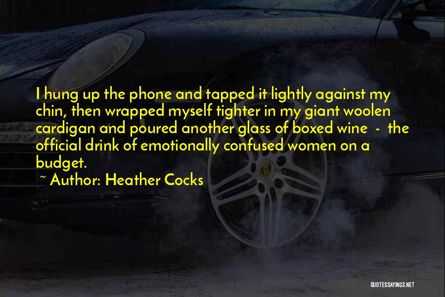 Funny Funny Quotes By Heather Cocks