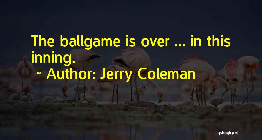 Funny Funny Quotes By Jerry Coleman
