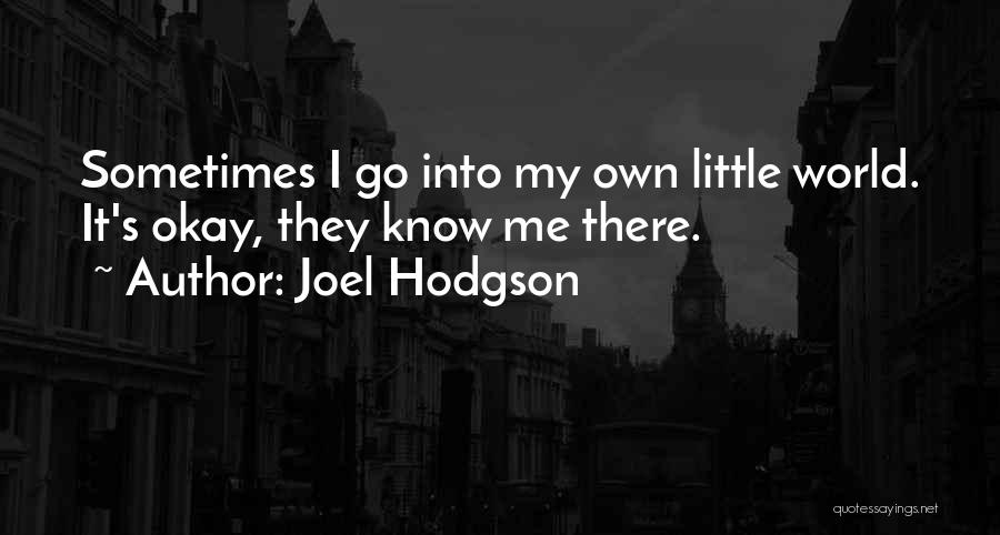 Funny Funny Quotes By Joel Hodgson