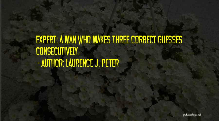 Funny Funny Quotes By Laurence J. Peter