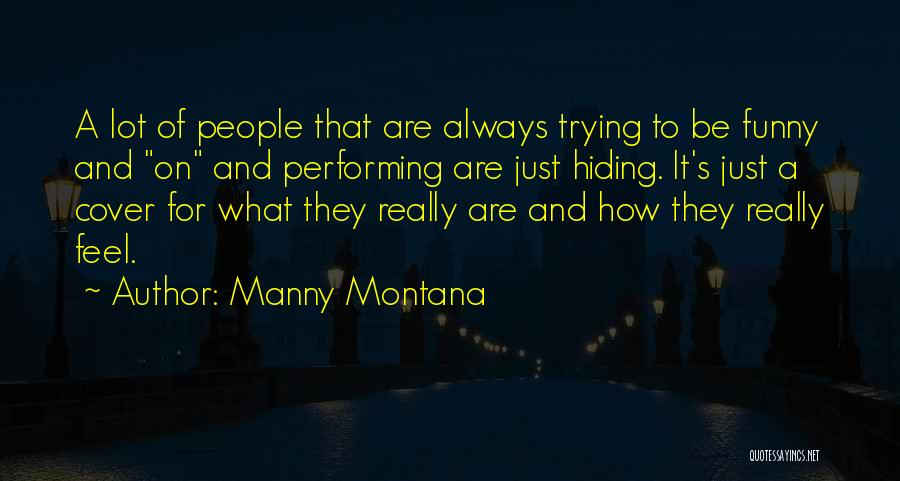 Funny Funny Quotes By Manny Montana