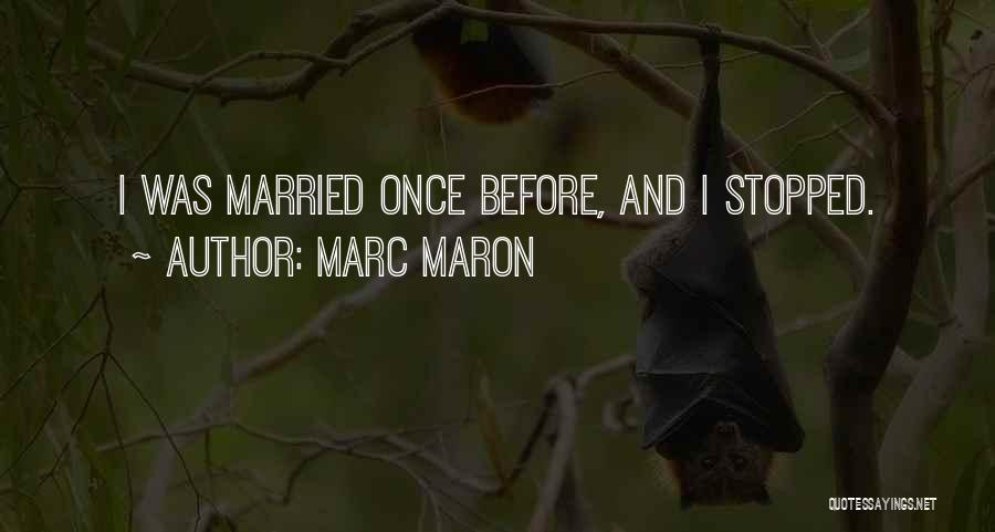 Funny Funny Quotes By Marc Maron