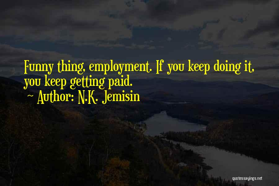 Funny Funny Quotes By N.K. Jemisin