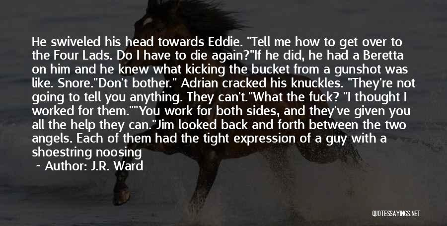 Funny Get Back Up Quotes By J.R. Ward