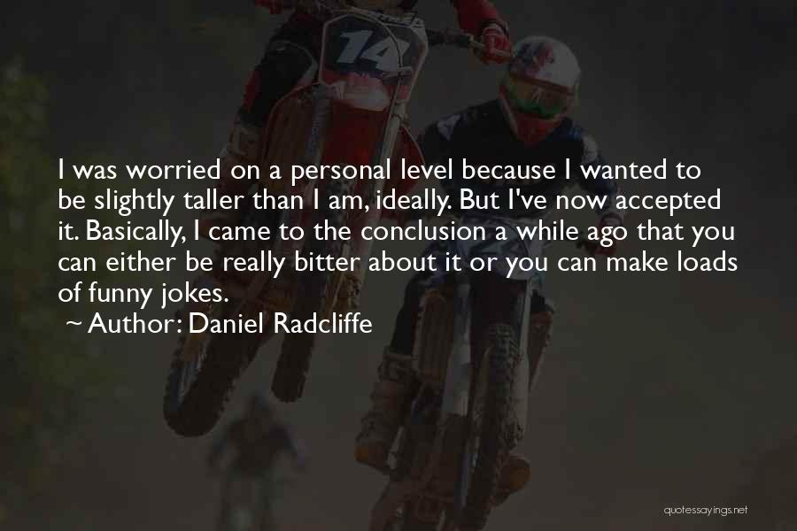 Funny Get On My Level Quotes By Daniel Radcliffe