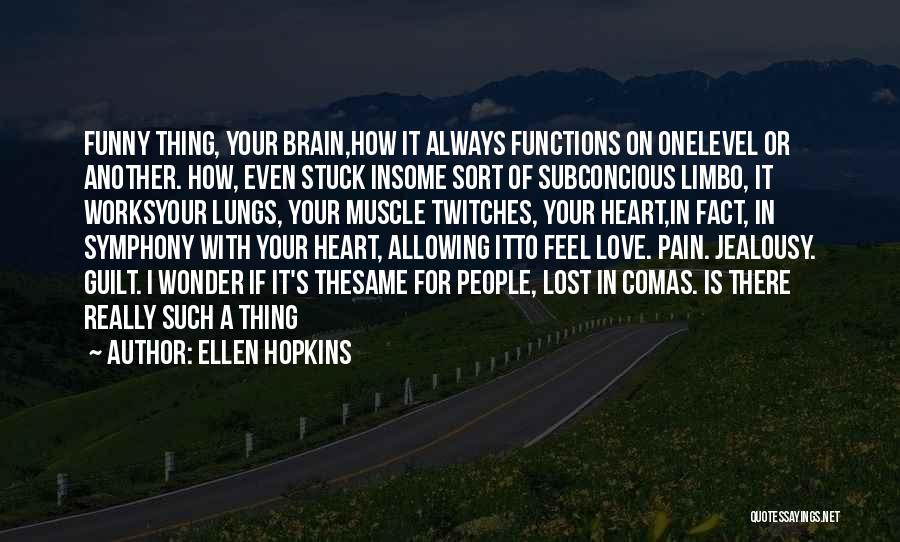 Funny Get On My Level Quotes By Ellen Hopkins