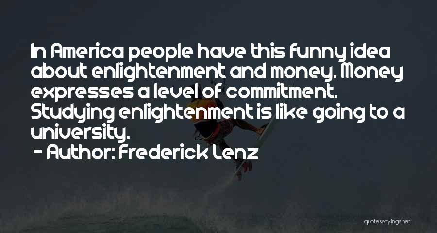 Funny Get On My Level Quotes By Frederick Lenz