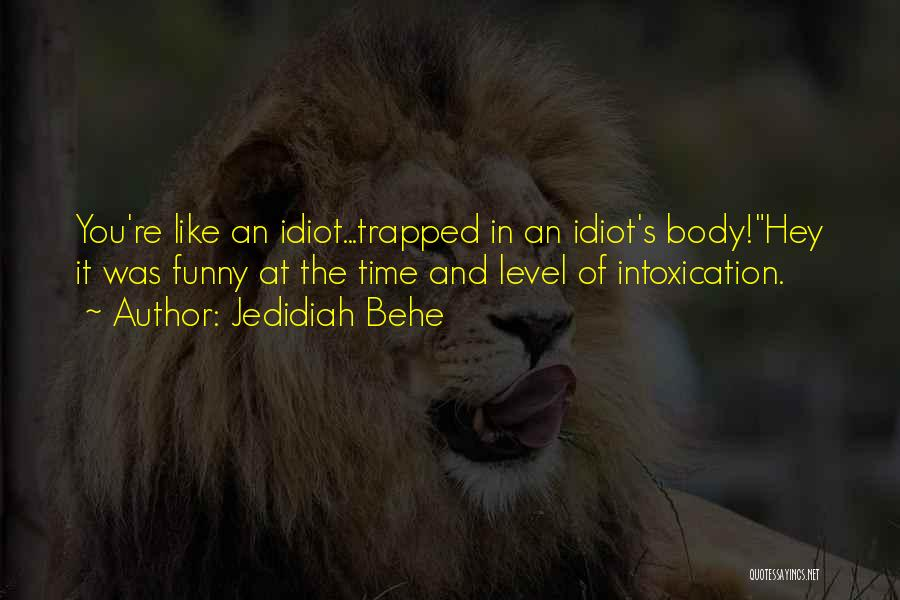 Funny Get On My Level Quotes By Jedidiah Behe