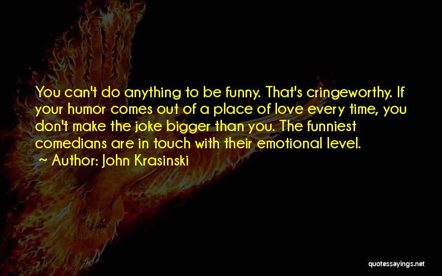 Funny Get On My Level Quotes By John Krasinski