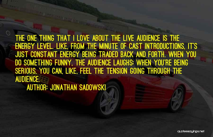 Funny Get On My Level Quotes By Jonathan Sadowski