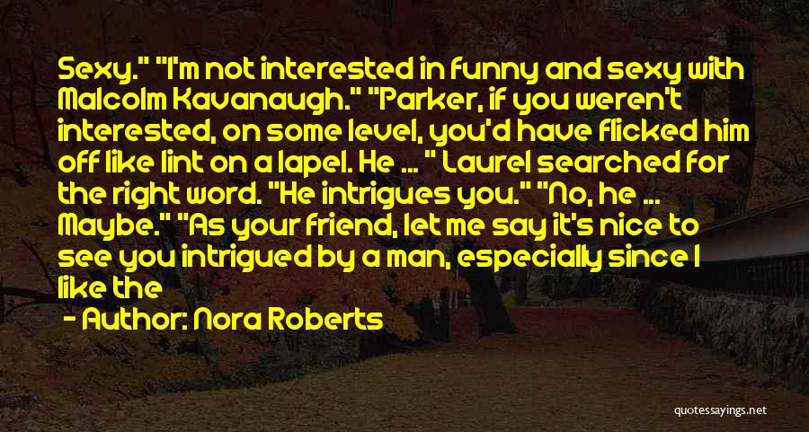 Funny Get On My Level Quotes By Nora Roberts