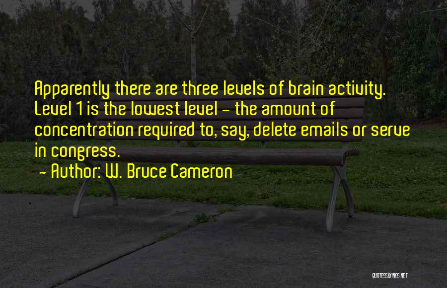 Funny Get On My Level Quotes By W. Bruce Cameron