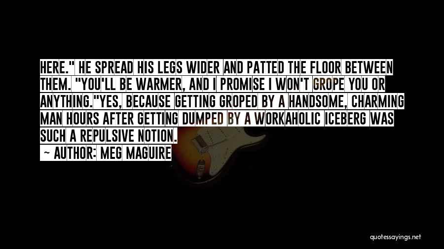 Funny Getting Dumped Quotes By Meg Maguire