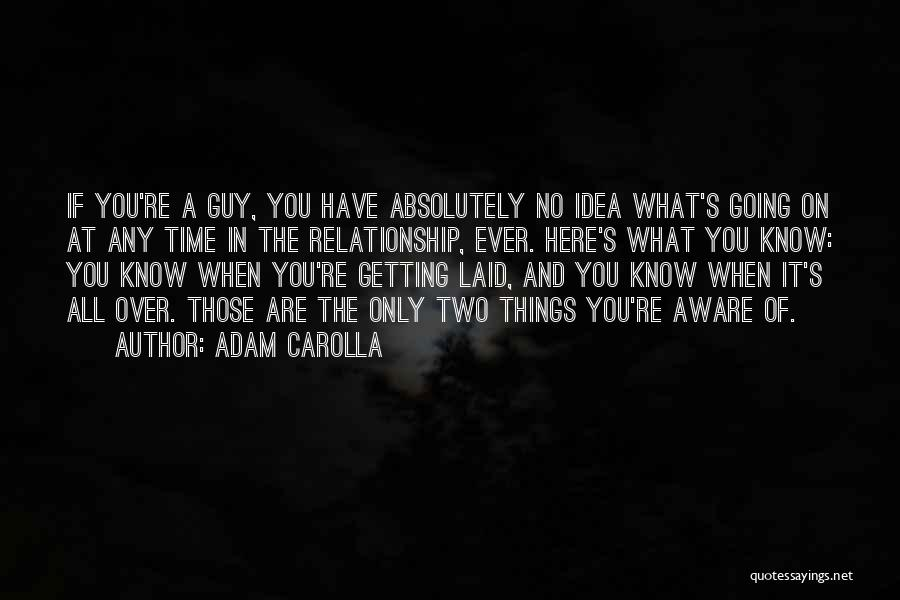Funny Getting Laid Quotes By Adam Carolla