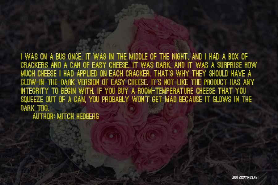 Funny Glow In The Dark Quotes By Mitch Hedberg