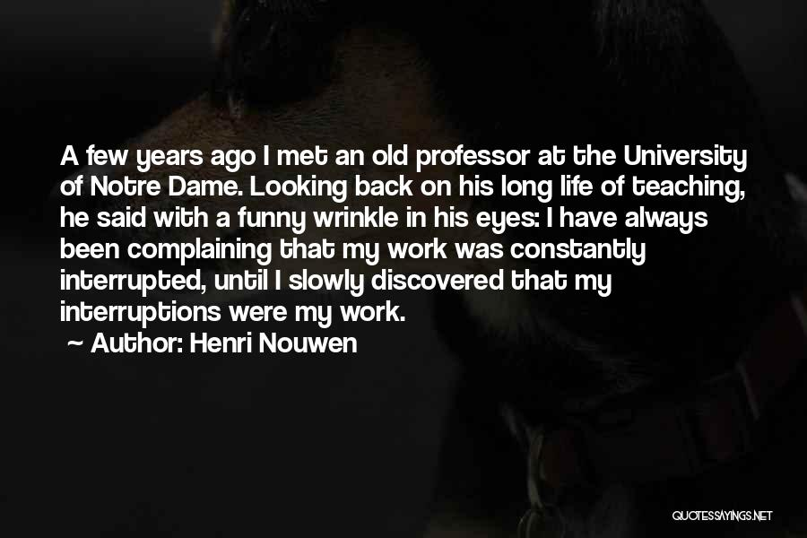 Funny Going Back To Work Quotes By Henri Nouwen