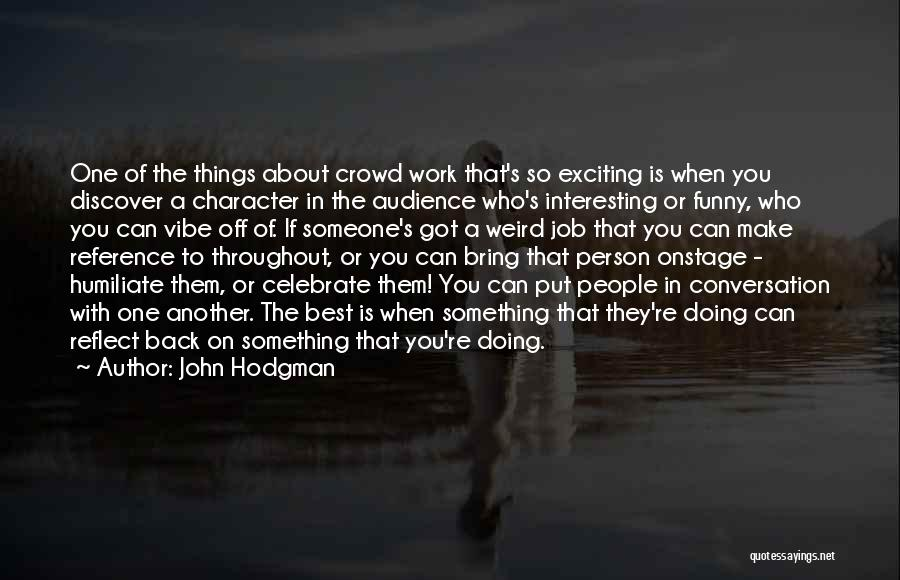 Funny Going Back To Work Quotes By John Hodgman