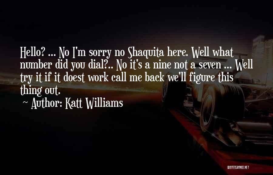 Funny Going Back To Work Quotes By Katt Williams