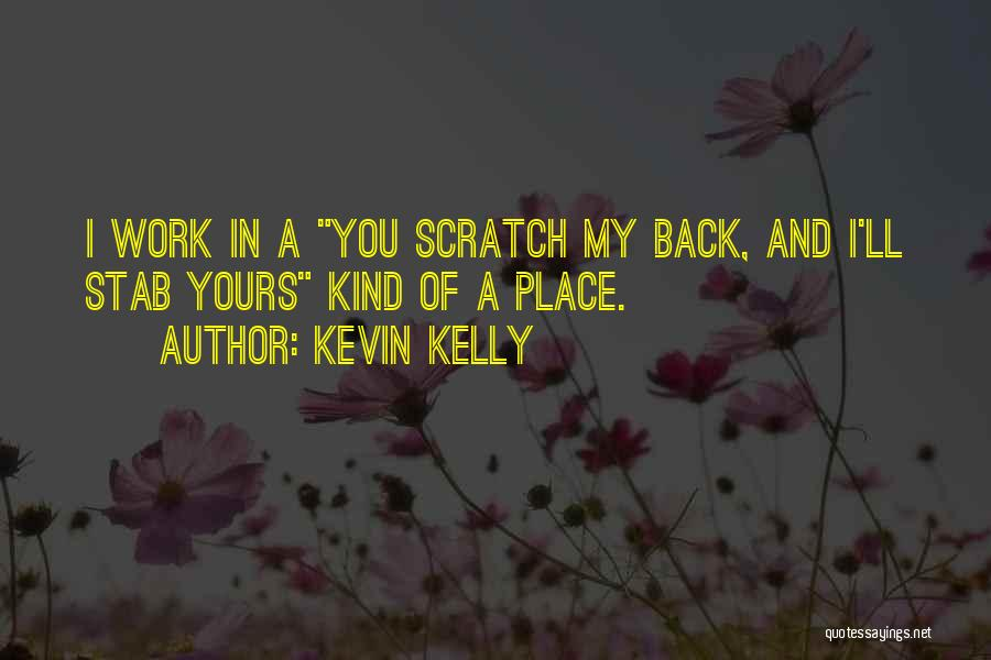 Funny Going Back To Work Quotes By Kevin Kelly