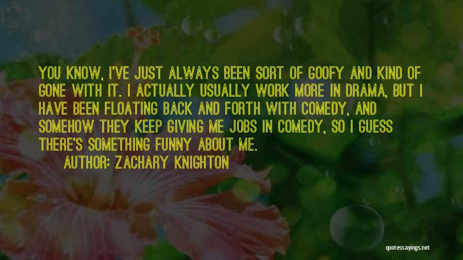 Funny Going Back To Work Quotes By Zachary Knighton