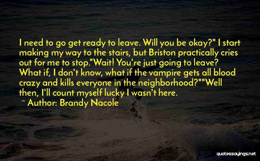 Funny Going Crazy Quotes By Brandy Nacole