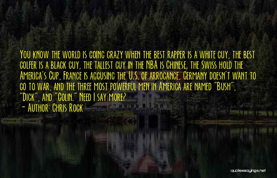 Funny Going Crazy Quotes By Chris Rock