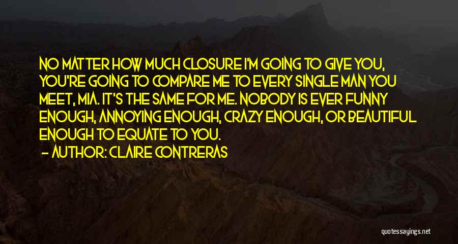 Funny Going Crazy Quotes By Claire Contreras