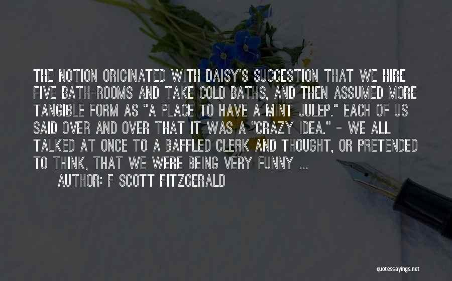 Funny Going Crazy Quotes By F Scott Fitzgerald