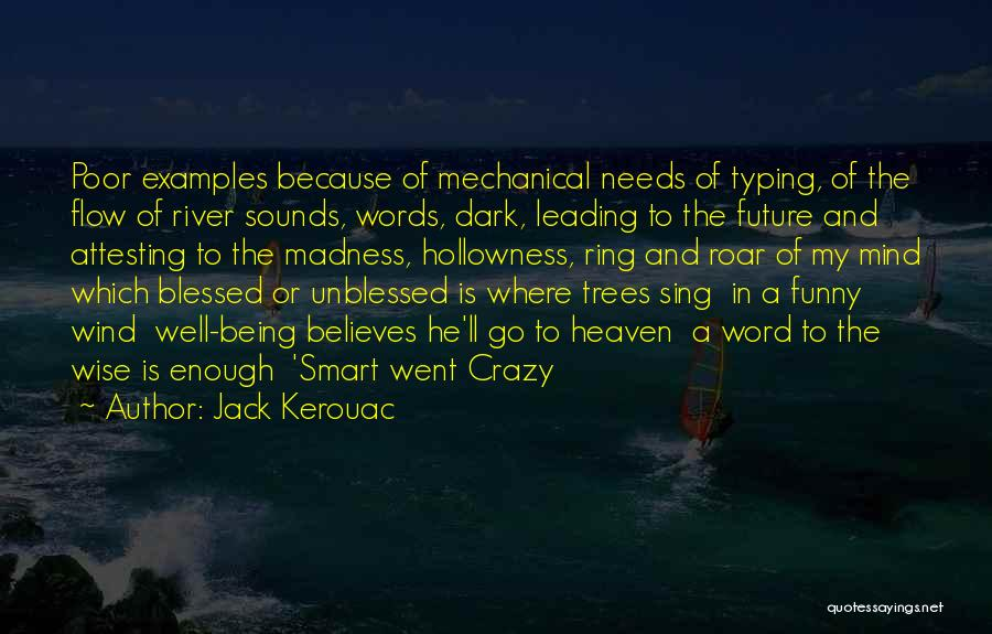 Funny Going Crazy Quotes By Jack Kerouac