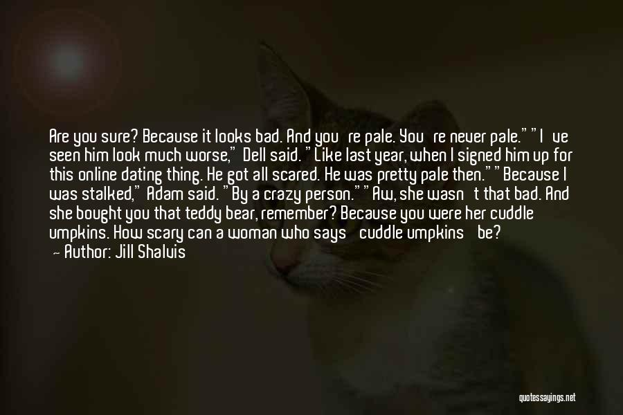 Funny Going Crazy Quotes By Jill Shalvis