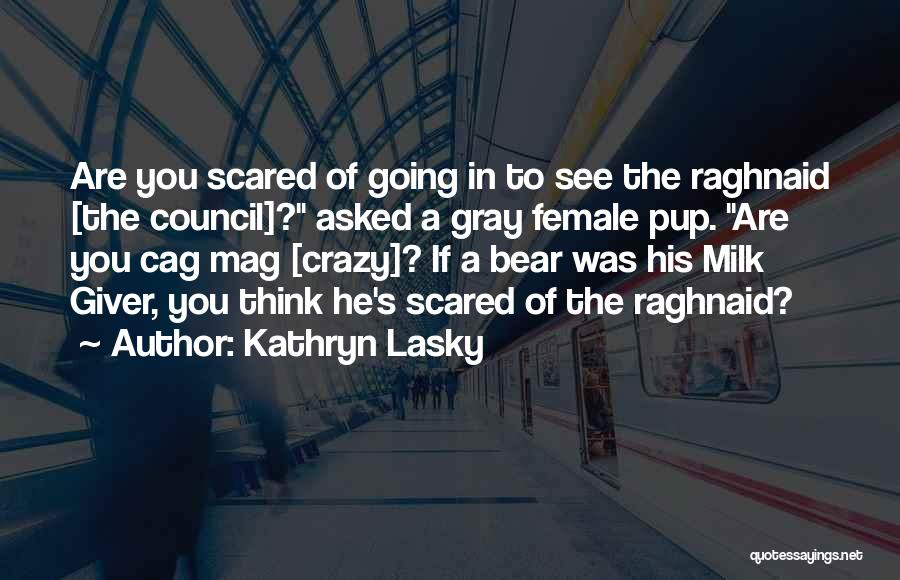 Funny Going Crazy Quotes By Kathryn Lasky