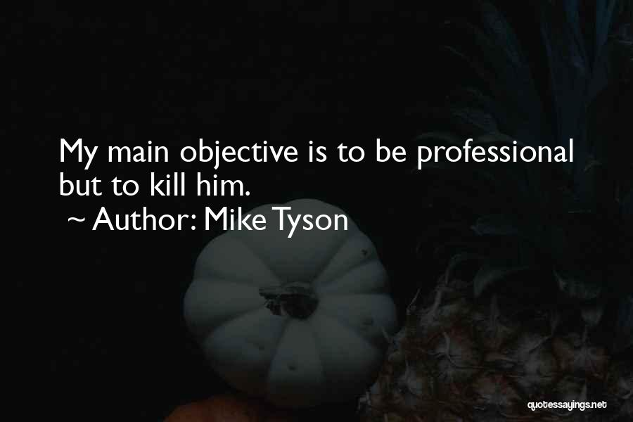 Funny Going Crazy Quotes By Mike Tyson
