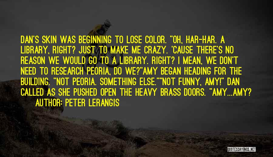 Funny Going Crazy Quotes By Peter Lerangis