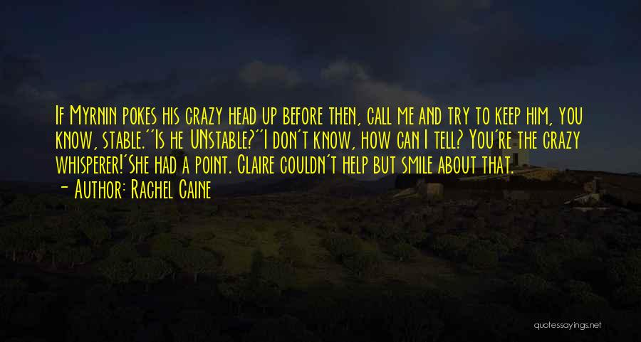 Funny Going Crazy Quotes By Rachel Caine